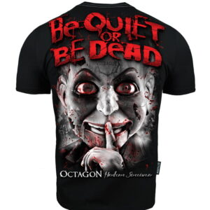 T-shirt Octagon Be Quiet or Be Dead